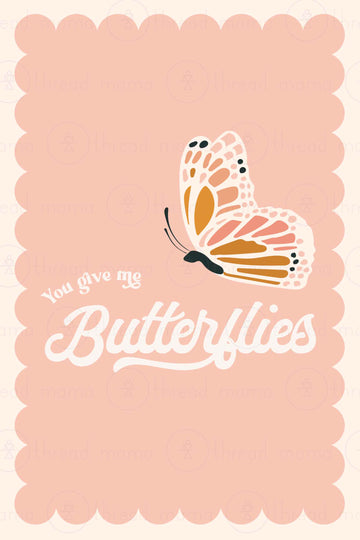 You Give Me Butterflies (Printable Poster)