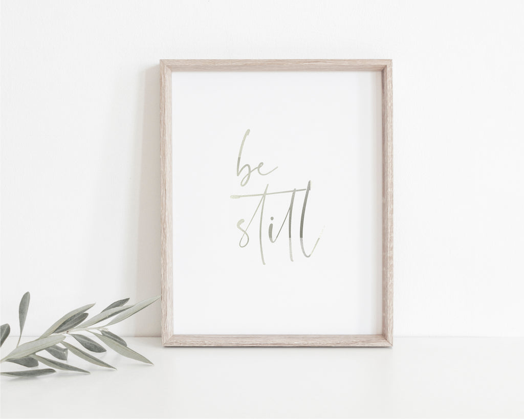Be Still Foil Art Print