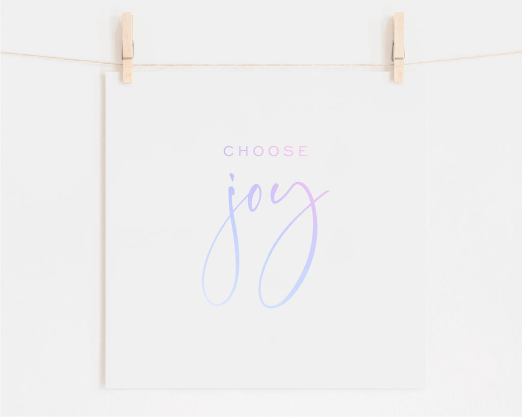 Choose Joy Foil Art Print
