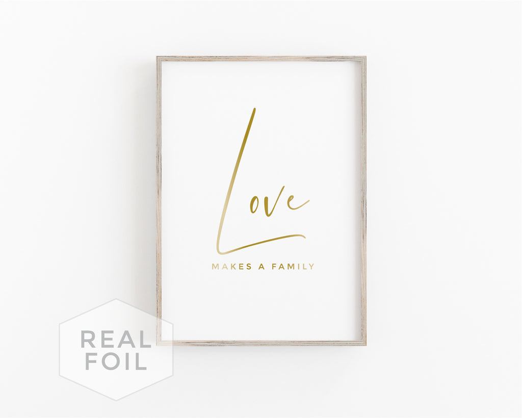 Love Makes A Family Foil Art Print