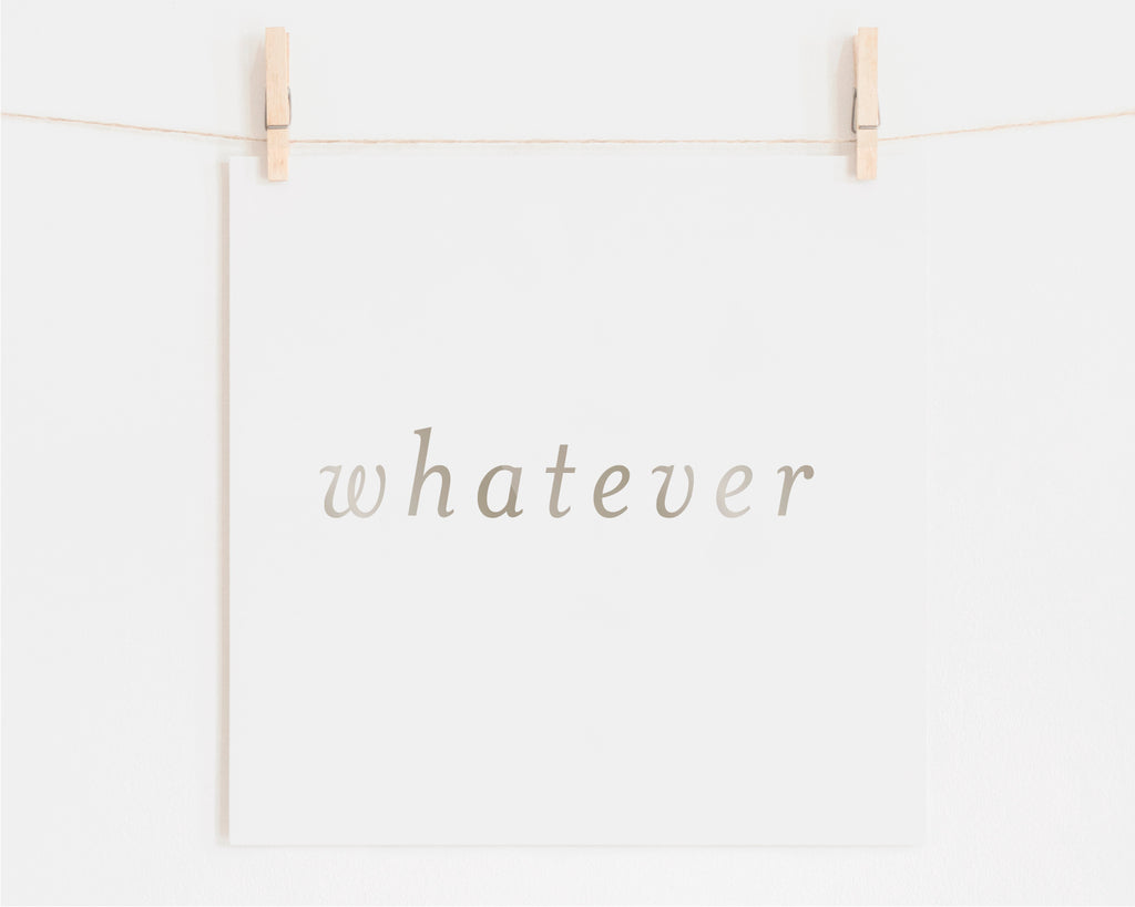 Whatever Foil Art Print