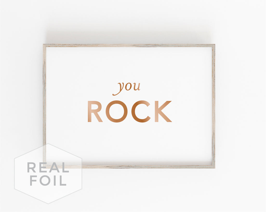 You Rock Foil Art Print