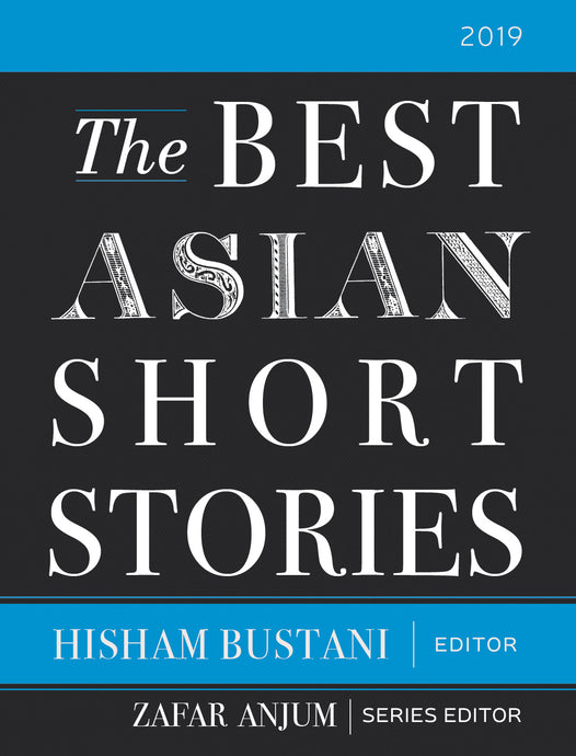 The Best Asian Short Stories 2019 (Editor Hisham Bustani)