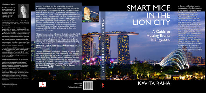 SMART MICE IN THE LION CITY--A Guide to Hosting Events in Singapore by Kavita Raha