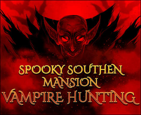 Spooky Southen Mansion Vampire Hunting