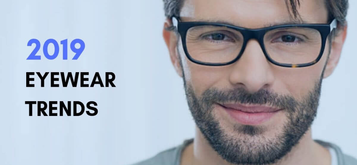 2019 Eyewear Fashion Trends And Styles