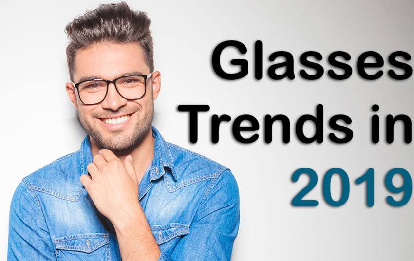 Fashion Glasses Trends For 2019