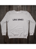 Grey Crewneck Sweatshirt-Love Songs
