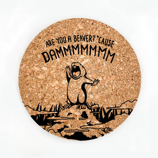 Are You A Beaver Pot Coaster (Cork)