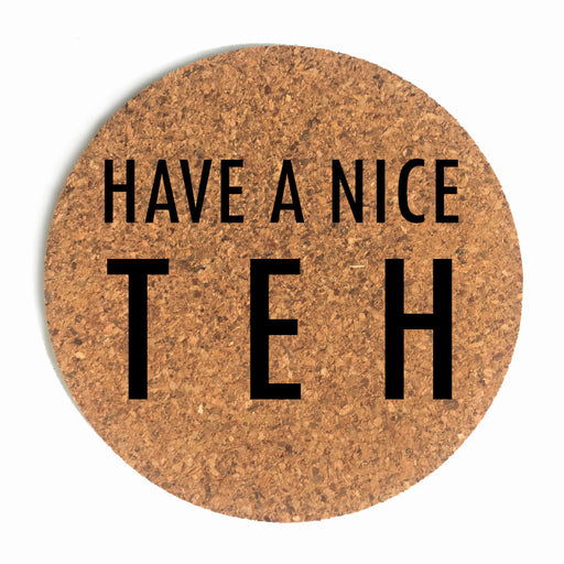 Have A Nice Teh (Day) Cup Coaster (Cork)
