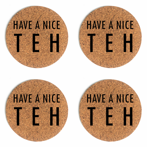 Have a Nice Teh (Day) Cup Coaster (Cork) Bundle
