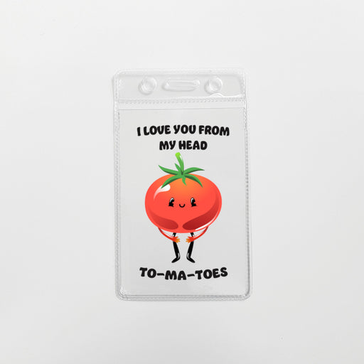 I Love You From My Head To-Ma-Toes Cardholder (Soft)