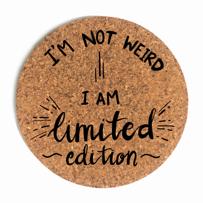 I'm Not Weird, I Am Limited Edition Cup Coaster (Cork) Bundle