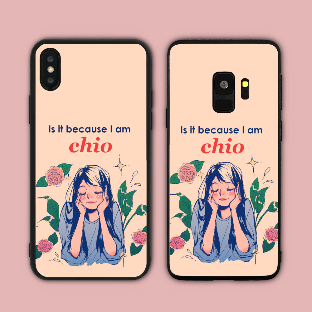 Is It Because I Am Chio Phone Case