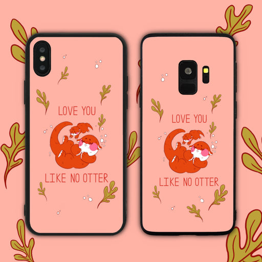 Love You Like No Otter (Other) Phone Case