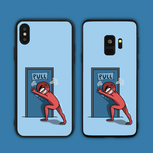 Maybe You Are Stuck Because You Are Pushing A Door That Says Pull Phone Case