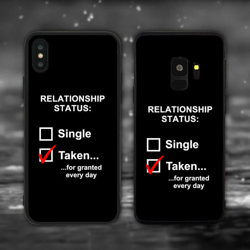 Relationship Status Taken For Granted Phone Case