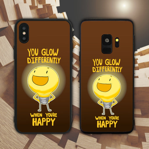 You Glow Differently When You're Happy Phone Case