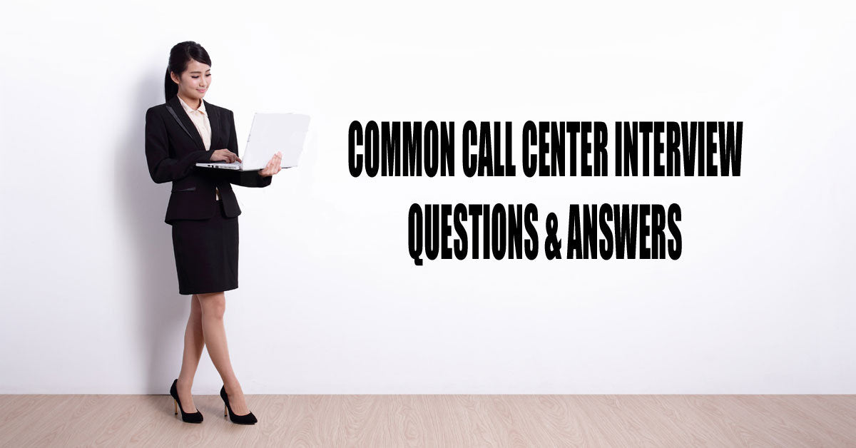 14 Most Common Call Center Interview Questions And How To Answer