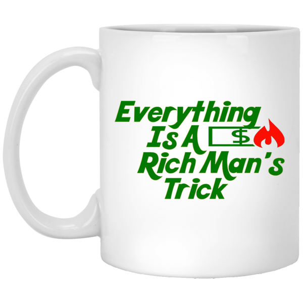 Everything Is A Rich Man's Trick White Mug