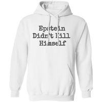Epstein Didn't Kill Himself Hoodie