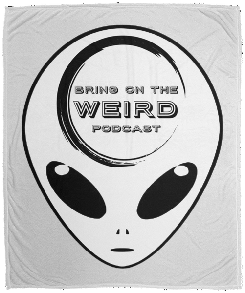 Bring On The Weird Grey Alien Fleece Blanket - 50x60