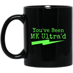 You've Been MK Ultra'd Black Mug