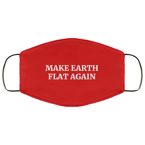 Make Earth Flat Again Face Mask