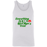 Everything Is A Rich Man's Trick Tank
