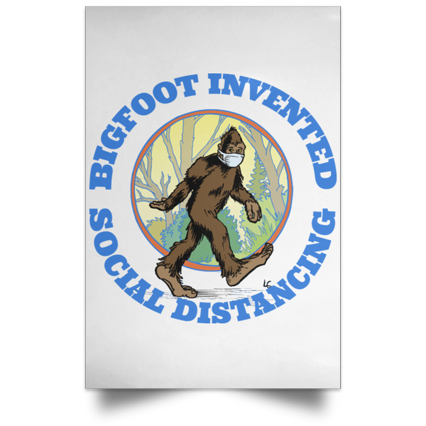 Bigfoot Invented Social Distancing Poster