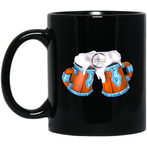 Bring On The Weird Cheers! Black Mug