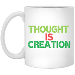 Thought Is Creation White Mug