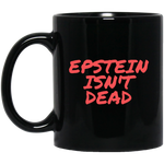 Epstein Isn't Dead Black Mug