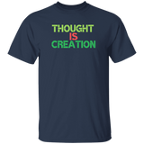 Thought Is Creation Tee