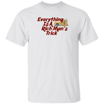 Everything Is A Rich Man's Trick Moneybag Tee