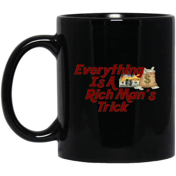 Everything Is A Rich Man's Trick Moneybag Black Mug