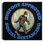 Bigfoot Approved Social Distancing Canvas