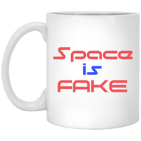 Space Is Fake White Mug