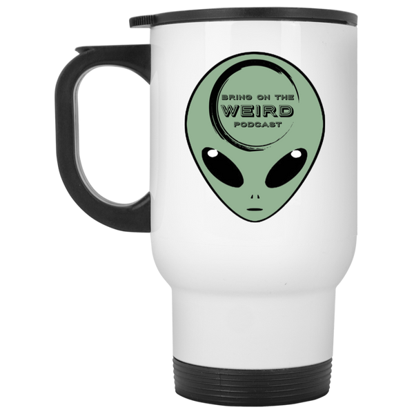 Bring On The Weird Little Green Alien White Travel Mug