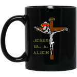 Jesus Was An Alien Black Mug