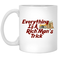 Everything Is A Rich Man's Trick Moneybag White Mug