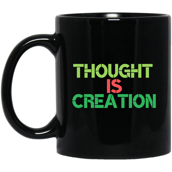 Thought Is Creation Black Mug