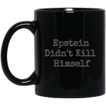 Epstein Didn't Kill Himself Black Mug