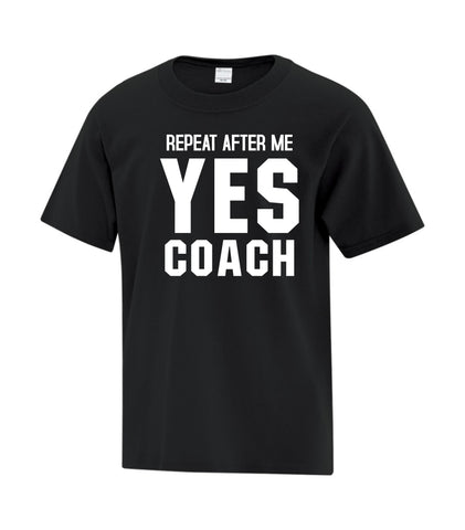 Repeat After Me Yes Coach tshirt | Level 1 Custom Gear