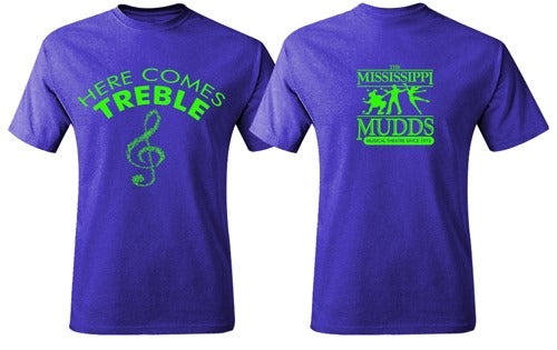 Here Comes Treble MISSISSIPPI MUDDS T-SHIRT