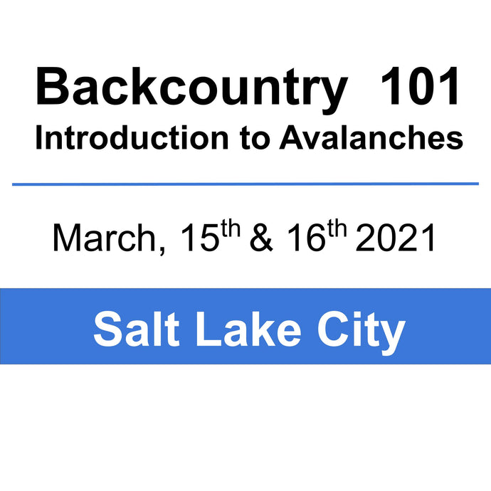 Backcountry 101 - SLC - March 15th & 16th, 2021