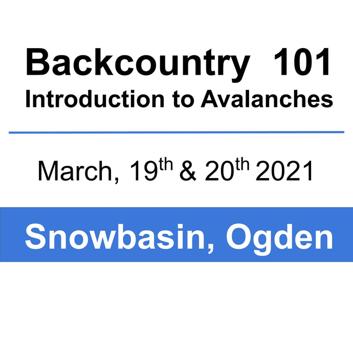 Backcountry 101 - Ogden - March 19th & 20th, 2021