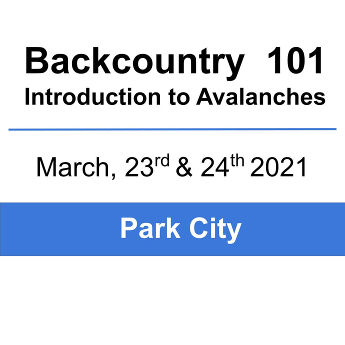 Backcountry 101 - Park City - March 23rd & 24th, 2021