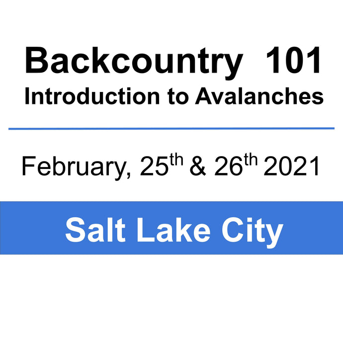 Backcountry 101 - SLC - February  25 & 26th, 2021