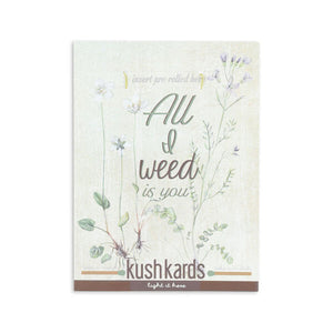 KushKards 'All I Weed Is You' Just Add A Pre-roll Romantic Greeting Card